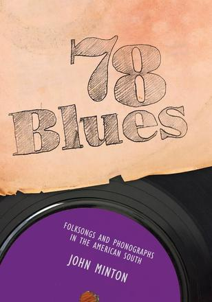 78 Blues - Folksongs and Phonographs in the American South