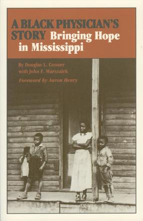 A Black Physician's Story - Bringing Hope in Mississippi