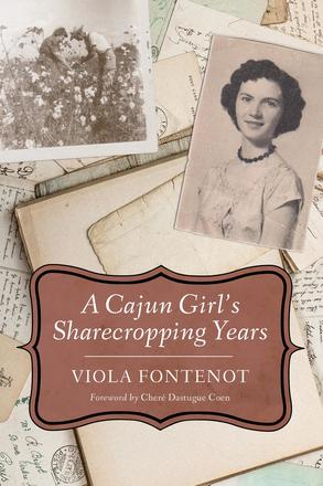 A Cajun Girl's Sharecropping Years
