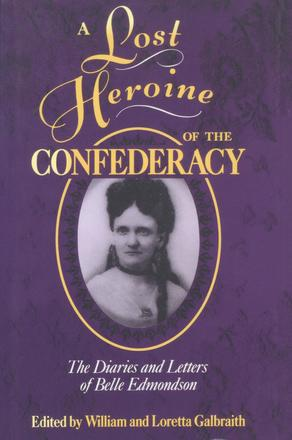 A Lost Heroine of the Confederacy - The Diaries and Letters of Belle Edmondson