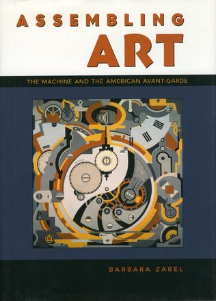 Assembling Art - The Machine and the American Avant-Garde