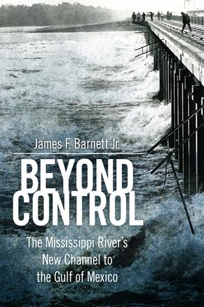 Beyond Control - The Mississippi River's New Channel to the Gulf of Mexico