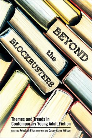 Beyond the Blockbusters - Themes and Trends in Contemporary Young Adult Fiction
