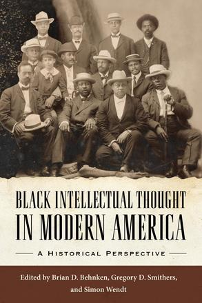 Black Intellectual Thought in Modern America - A Historical Perspective