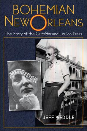 Bohemian New Orleans - The Story of the Outsider and Loujon Press