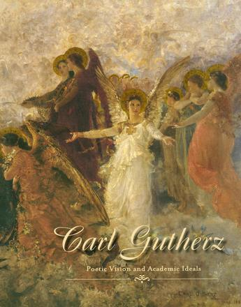Carl Gutherz - Poetic Vision and Academic Ideals