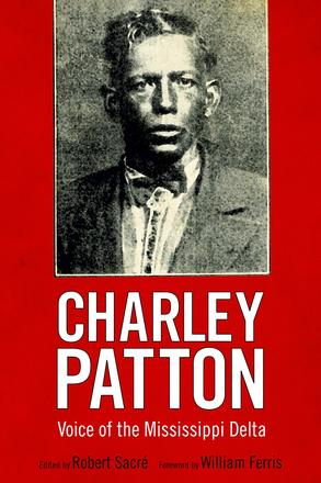 Charley Patton - Voice of the Mississippi Delta