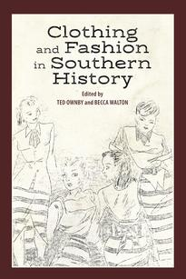 Clothing and Fashion in Southern History