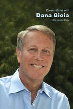 Conversations with Dana Gioia