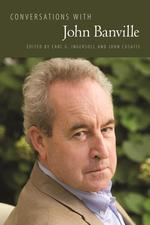 Conversations with John Banville