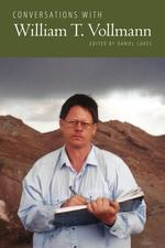 Conversations with William T. Vollmann