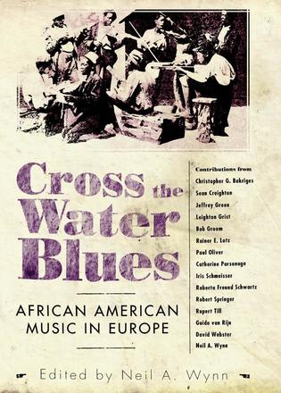 Cross the Water Blues - African American Music in Europe