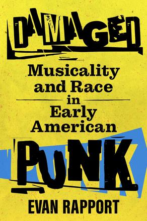 Damaged - Musicality and Race in Early American Punk