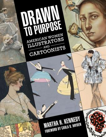 Drawn to Purpose - American Women Illustrators and Cartoonists