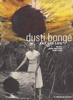 Dusti Bongé, Art and Life