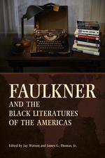 Faulkner and the Black Literatures of the Americas