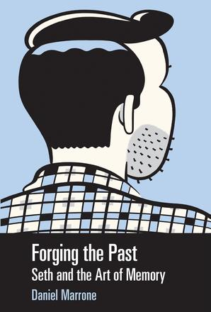 Forging the Past - Seth and the Art of Memory