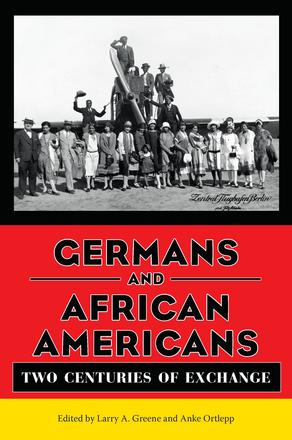 Germans and African Americans - Two Centuries of Exchange