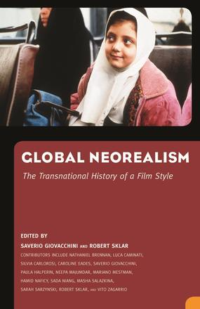Global Neorealism - The Transnational History of a Film Style