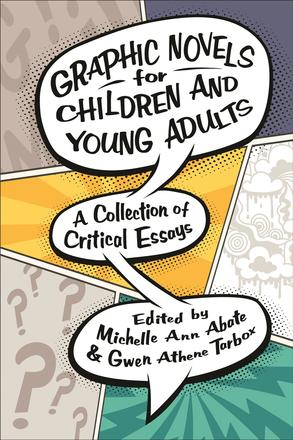 Graphic Novels for Children and Young Adults - A Collection of Critical Essays