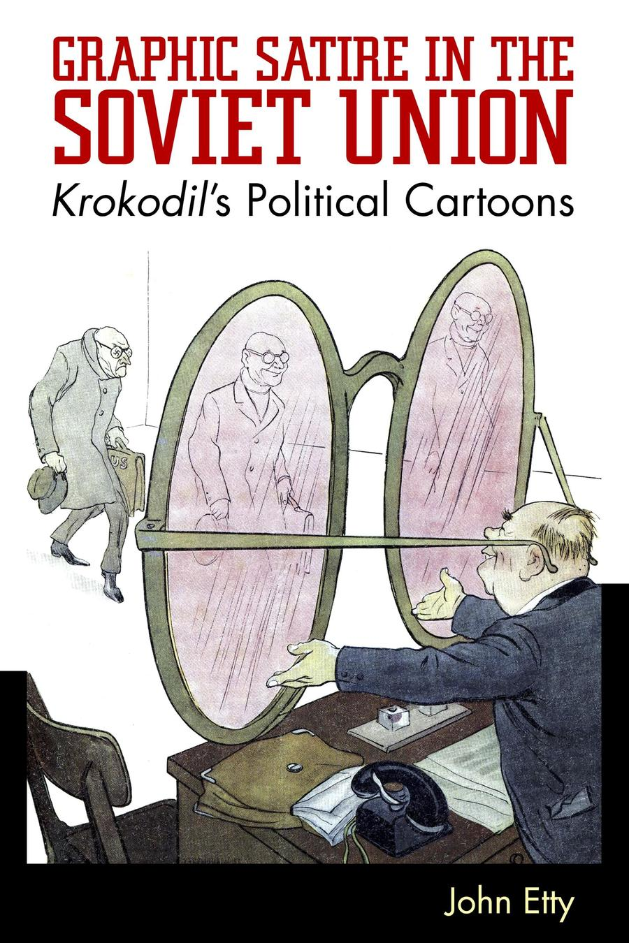 Graphic Satire In The Soviet Union University Press Of Mississippi