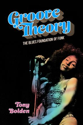 Groove Theory - The Blues Foundation of Funk