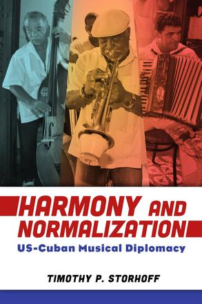 Harmony and Normalization - US-Cuban Musical Diplomacy