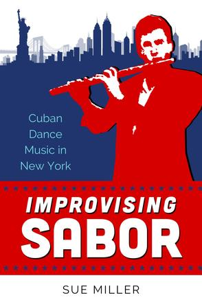 Improvising Sabor - Cuban Dance Music in New York
