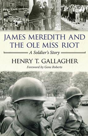 James Meredith and the Ole Miss Riot - A Soldier's Story