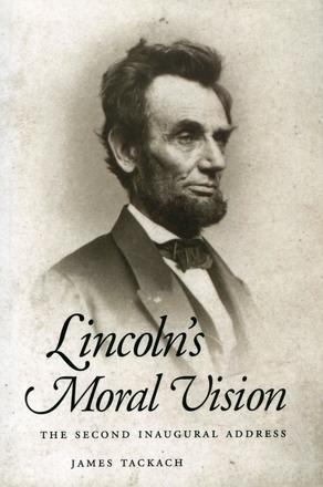 Lincoln's Moral Vision - The Second Inaugural Address