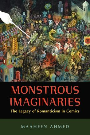 Monstrous Imaginaries - The Legacy of Romanticism in Comics