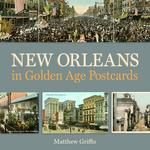 New Orleans in Golden Age Postcards