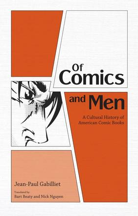 Of Comics and Men - A Cultural History of American Comic Books