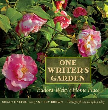 One Writer's Garden - Eudora Welty's Home Place