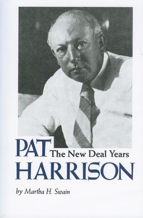 Pat Harrison - The New Deal Years