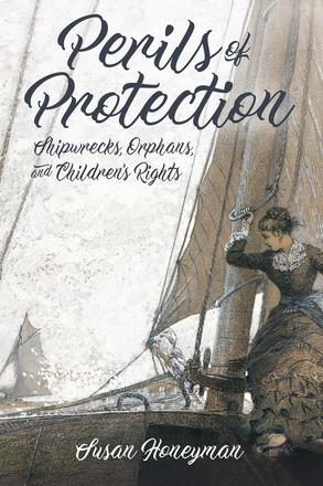 Perils of Protection - Shipwrecks, Orphans, and Children's Rights