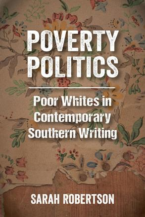 Poverty Politics - Poor Whites in Contemporary Southern Writing