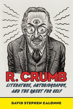 R. Crumb - Literature, Autobiography, and the Quest for Self