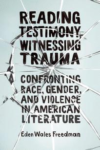 Reading Testimony, Witnessing Trauma