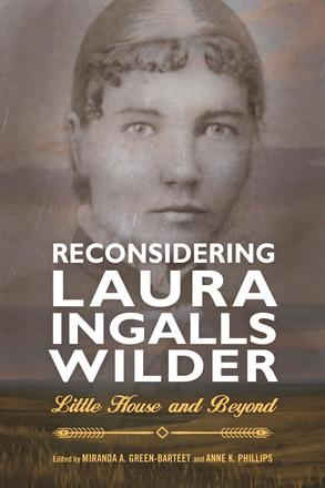 Reconsidering Laura Ingalls Wilder - Little House and Beyond