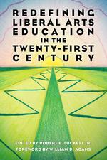 Redefining Liberal Arts Education in the Twenty-First Century