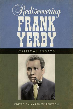 Rediscovering Frank Yerby - Critical Essays