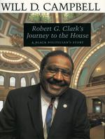 Robert G. Clark's Journey to the House