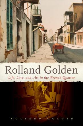 Rolland Golden - Life, Love, and Art in the French Quarter