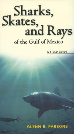 Sharks, Skates, and Rays of the Gulf of Mexico - A Field Guide