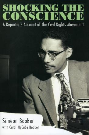 Shocking the Conscience - A Reporter's Account of the Civil Rights Movement