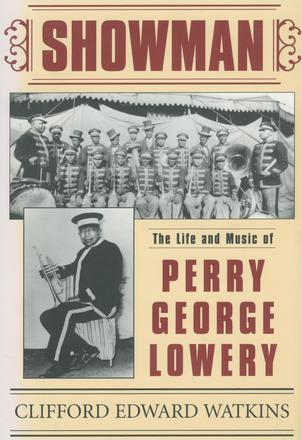 Showman - The Life and Music of Perry George Lowery