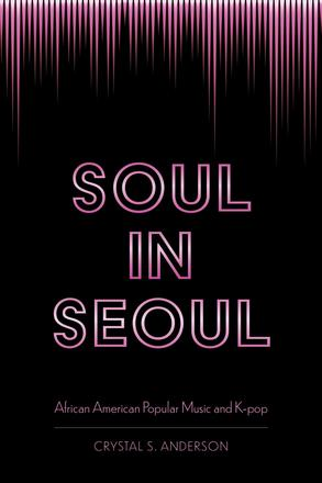 Soul in Seoul - African American Popular Music and K-pop