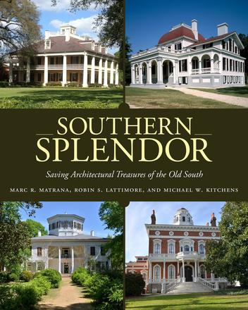 Southern Splendor - Saving Architectural Treasures of the Old South