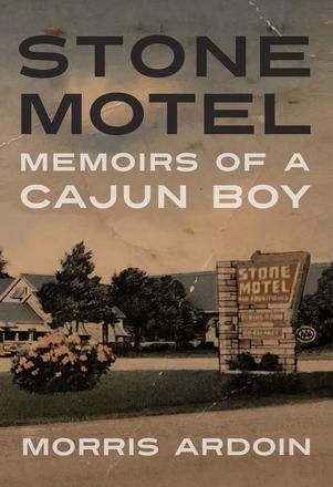 Stone Motel - Memoirs of a Cajun Boy